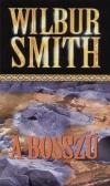 Wilbur Smith - A bossz�