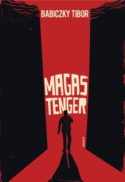 Babiczky Tibor - MAGAS TENGER