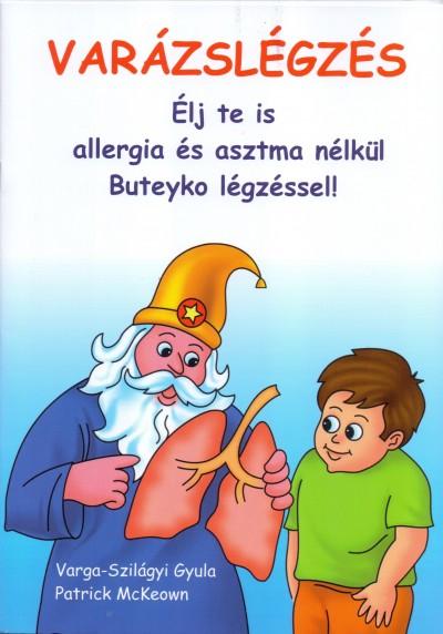 Patrick Mckeown - Varga-Szilágyi Gyula - Varázslégzés