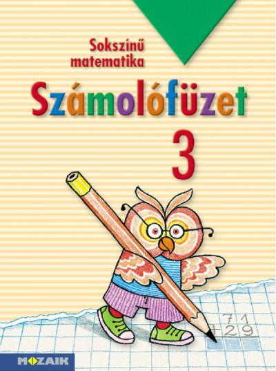 Árvainé Libor Ildikó - Lángné Juhász Szilvia - Szabados Anikó - Sokszínű matematika - Számolófüzet 3.