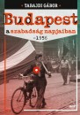 Tabajdi Gábor - Budapest a szabadság napjaiban - 1956