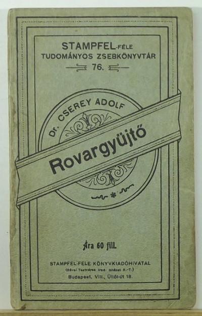 Dr. Cserey Adolf - Rovargyűjtő