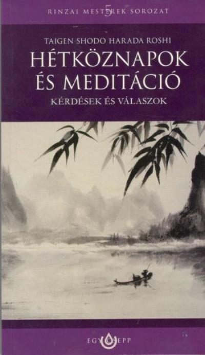 Taigen Shodo Harada Roshi - Hétköznapok és meditáció