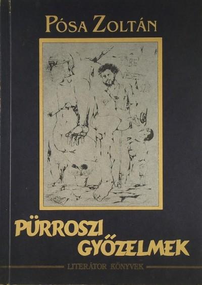 Pósa Zoltán - Pürroszi győzelmek