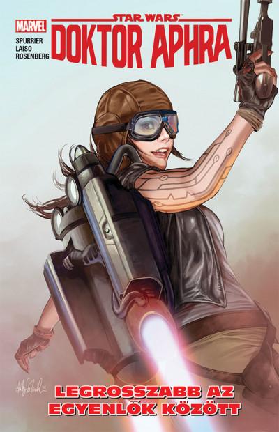 Simon Spurrier - Star Wars: Doktor Aphra - Legrosszabb az egyenlők között
