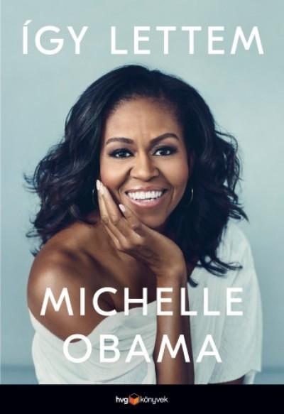 Obama Michelle - Így lettem