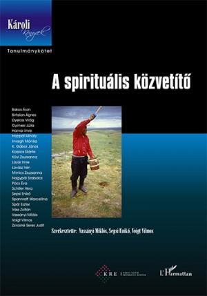 Sepsi Enik� (Szerk.) - Vass�nyi Mikl�s (Szerk.) - Voigt Vilmos (Szerk.) - A spiritu�lis k�zvet�t�