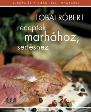 Tobai R�bert - Receptek marh�hoz, sert�shez
