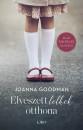 Joanna Goodman - Elveszett lelkek otthona