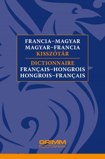 Vigh Szilvia  (Szerk.) - Francia-magyar, magyar-francia kisszótár