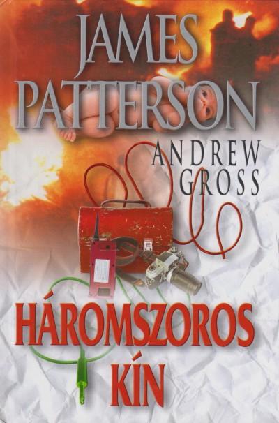 Andrew Gross - James Patterson - Háromszoros kín