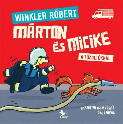 Winkler Róbert - Márton és Micike a tűzoltóknál