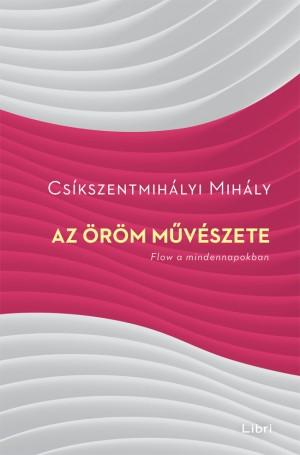 Cs�kszentmih�lyi Mih�ly - Az �r�m m�v�szete