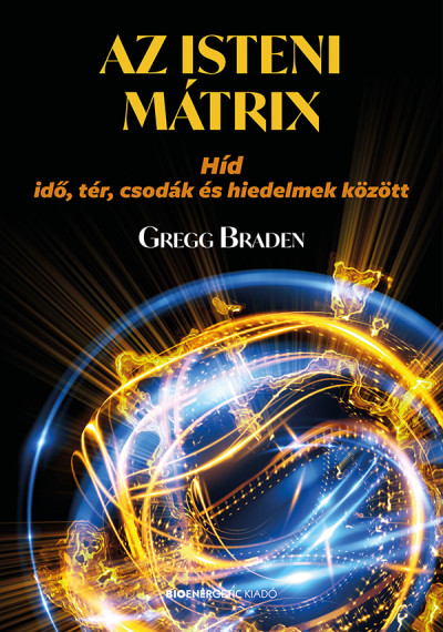 Gregg Braden - Az isteni mátrix