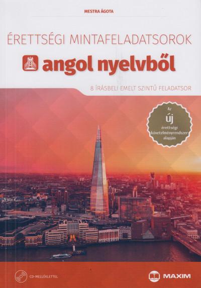 Mestra Ágota - Érettségi mintafeladatsorok angol nyelvből (8 írásbeli emelt szintű feladatsor) CD-vel
