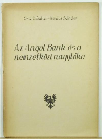 Kovács Sándor - Az Angol Bank és a nemzetközi nagytőke