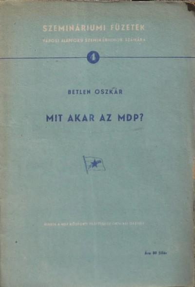 Betlen Oszkár - Mit akar az MDP?