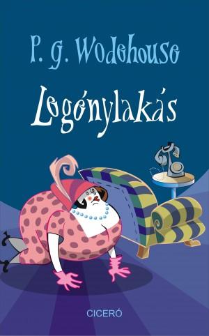 P. G. Wodehouse - Leg�nylak�s