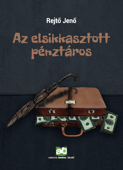 Rejtő Jenő - Az elsikkasztott pénztáros