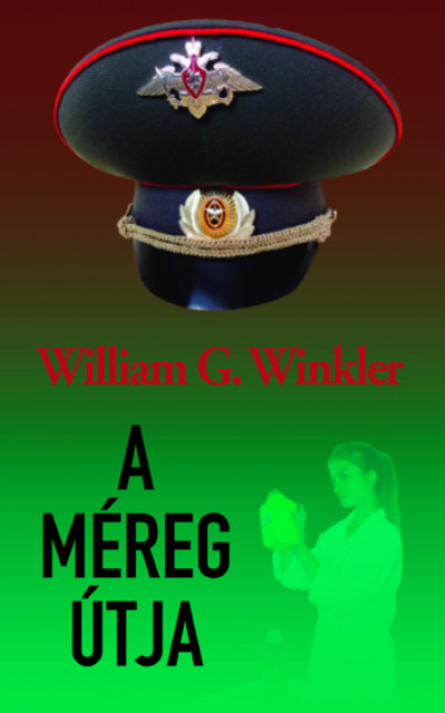 Winkler William G. - A méreg útja