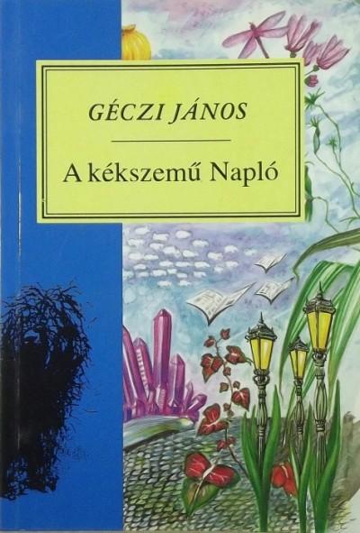 Géczi János - A kékszemű napló