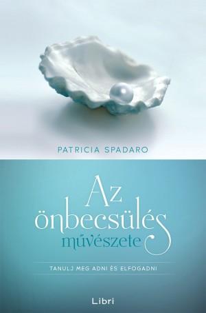 Spadaro Patricia - Az �nbecs�l�s m�v�szete