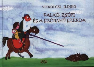 Vitkolczi Ildikó - Palkó, Zsófi és a szörnyű szerda