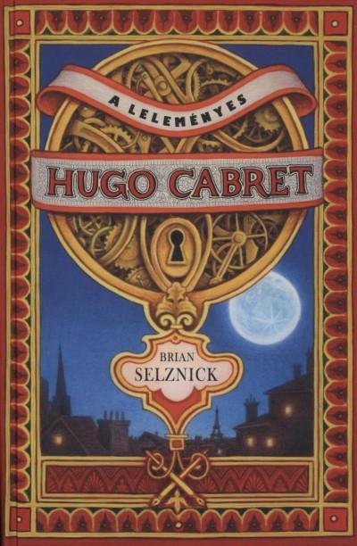 Brian Selznick - A leleményes Hugo Cabret