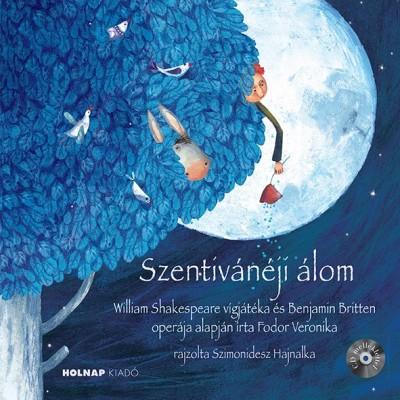 Fodor Veronika - Szentivánéji álom
