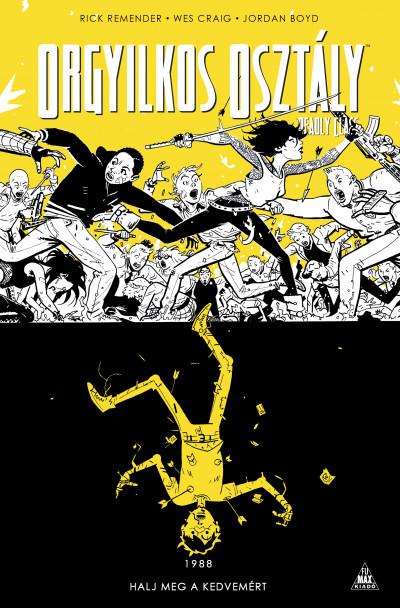 Rick Remender - Orgyilkos osztály - Deadly Class 4.