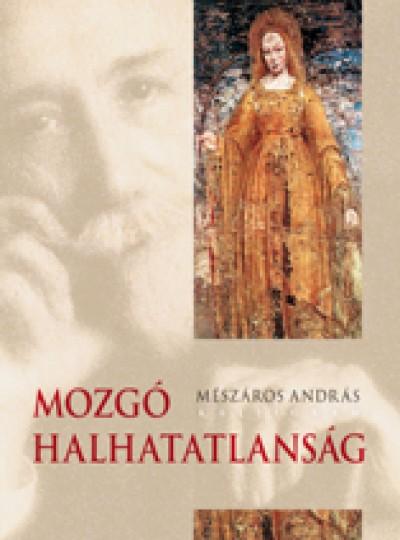 Mészáros András - Mozgó halhatatlanság