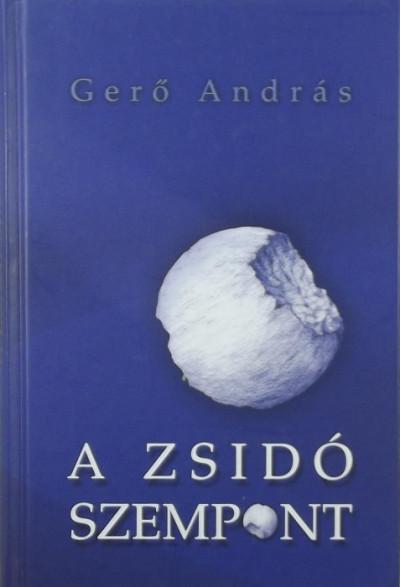 Gerő András - A zsidó szempont