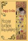 Bagdy Em�ke - Gutman Bea (Szerk.) - Hogyan lehetn�nk boldogabbak?