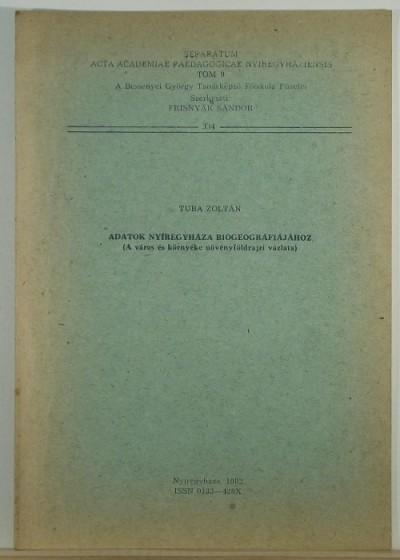 Dr. Tuba Zoltán - Adatok Nyíregyháza biogeográfiájához