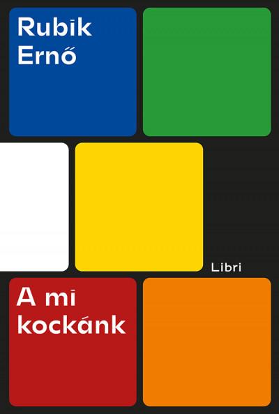 Rubik Ernő - A mi kockánk