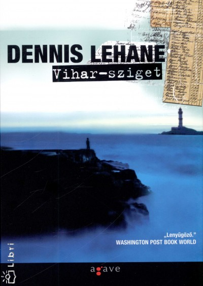 Dennis Lehane - Vihar-sziget