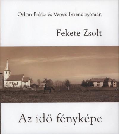 Fekete Zsolt - Vida Gábor - Az idő fényképe