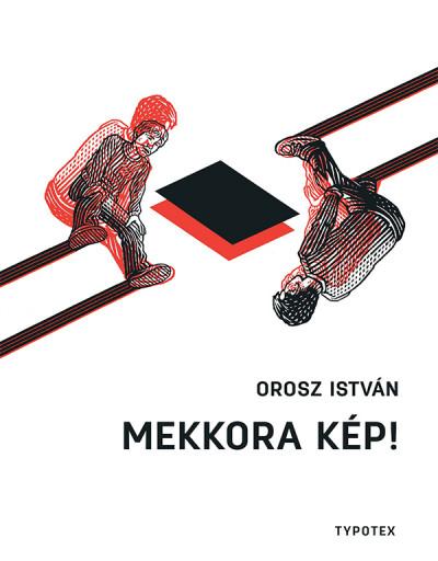 Orosz István - Mekkora kép!