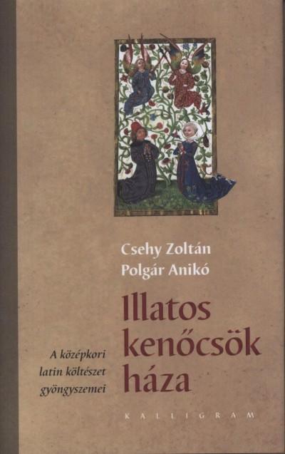 Csehy Zoltán - Polgár Anikó - Illatos kenőcsök háza
