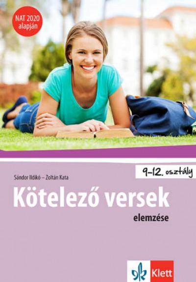 Sándor Ildikó - Zoltán Kata - Kötelező versek elemzése 9-12. osztályosoknak