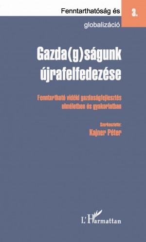 Kajner P�ter (Szerk.) - Gazda(g)s�gunk �jrafelfedez�se