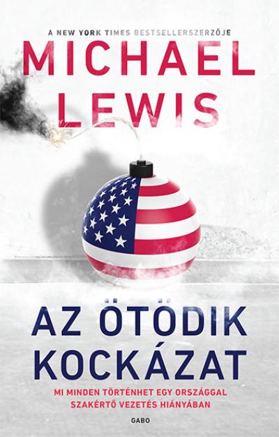 Michael Lewis - Daróczi Péter  (Szerk.) - Az ötödik kockázat