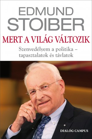 Edmund Stoiber - Mert a vil�g v�ltozik