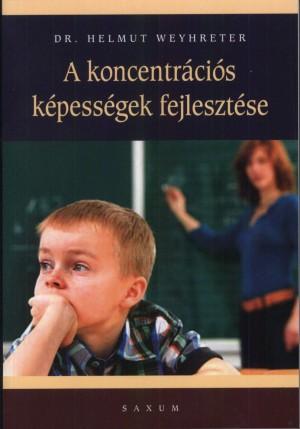 Helmut Dr. Weyhreter - A koncentr�ci�s k�pess�gek fejleszt�se