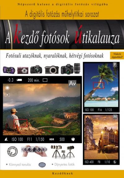 Enczi Zoltán - Imre Tamás - Kazári Gyula - Richard Keating - A kezdő fotósok útikalauza