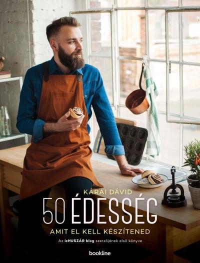 Kárai Dávid - 50 édesség amit el kell készítened