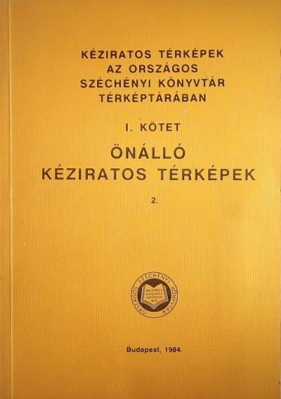 Plihál Katalin - Önálló Kéziratos Térképek I. kötet