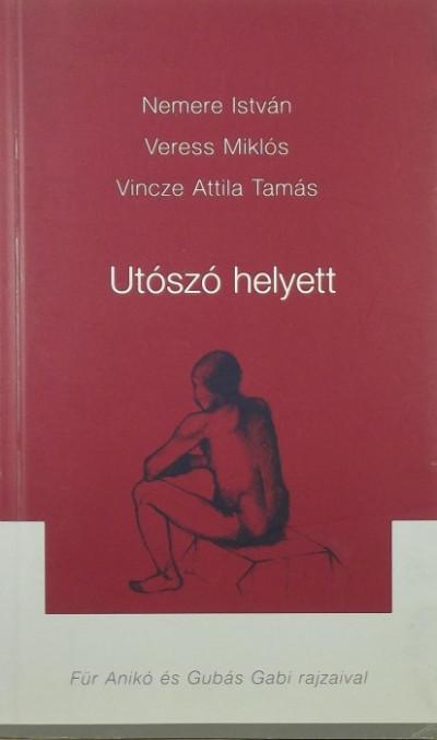 Nemere István - Veress Miklós - Vincze Attila Tamás - Utószó helyett