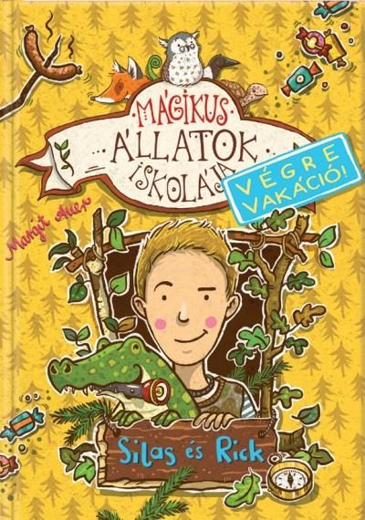 Margit Auer - Mágikus állatok iskolája - Végre vakáció - Silas és Rick