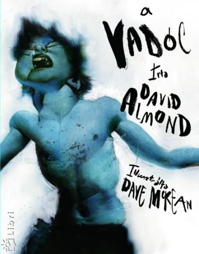 David Almond - A vadóc